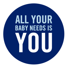 All your baby needs is you