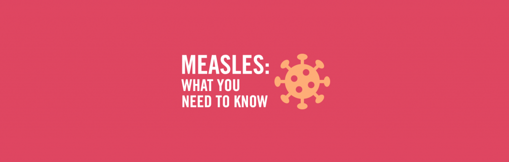 Measles: What you need to know